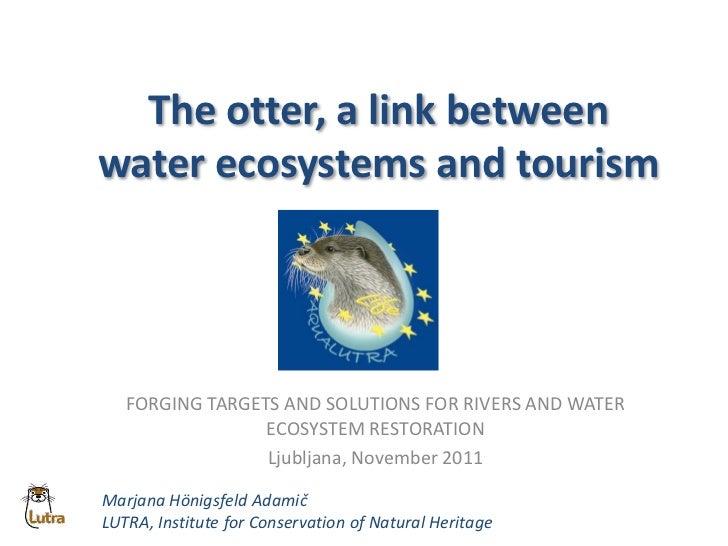 Hönigsfeld A.M. LUTRA, The otter a link between water ecosystems