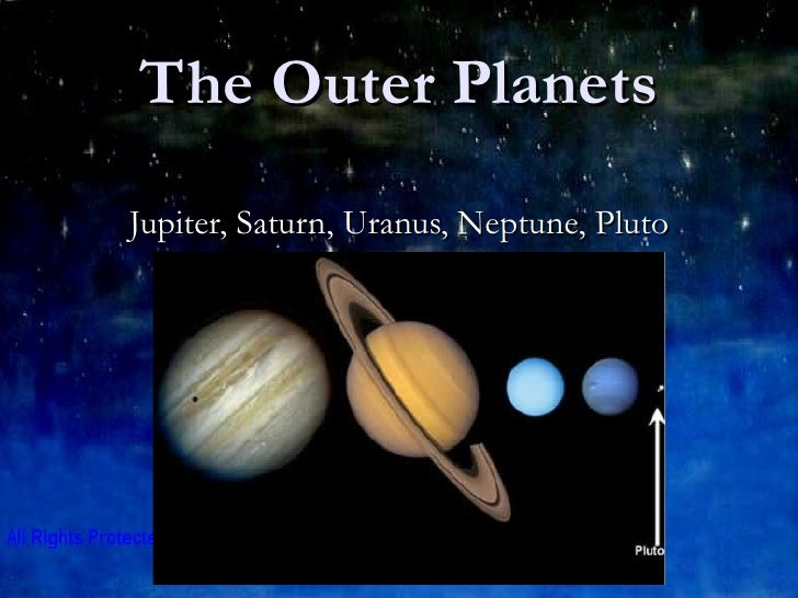 The Outer Planets Jupiter, Saturn, Uranus, Neptune, Pluto
