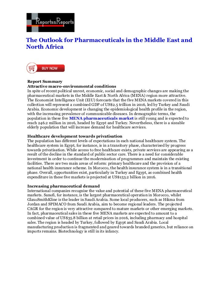 The Outlook for Pharmaceuticals in the Middle East andNorth AfricaReport SummaryAttractive macro-environmental conditionsI...