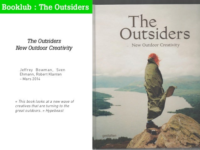 Jeffrey Bowman, Sven Ehmann, Robert Klanten – Mars 2014 1	    Booklub : The Outsiders The Outsiders New Outdoor Creativity...