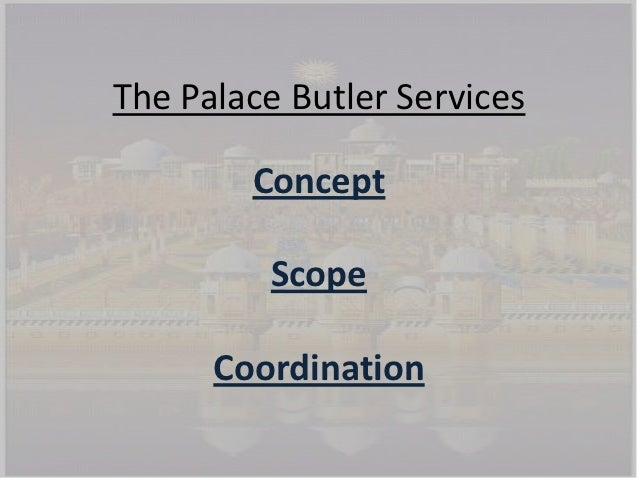 The palace butler services