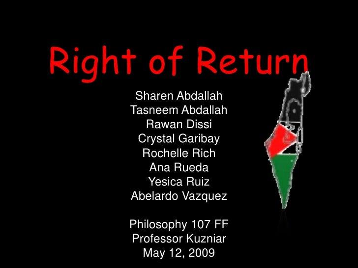 Right of Return <br />Sharen Abdallah<br />Tasneem Abdallah<br />Rawan Dissi<br />Crystal Garibay<br />Rochelle Rich<br />...