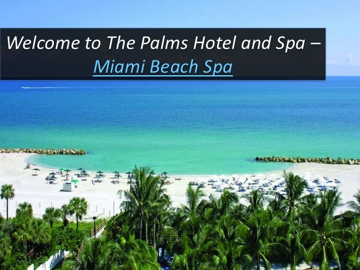 Welcome to The Palms Hotel and Spa – <br />Miami Beach Spa<br />