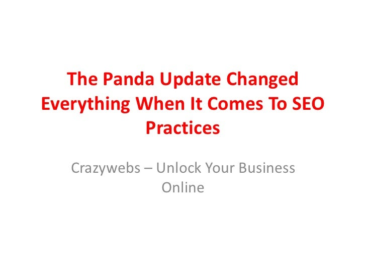 The Panda Update ChangedEverything When It Comes To SEO            Practices   Crazywebs – Unlock Your Business           ...