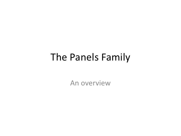 The Panels Family<br />An overview<br />