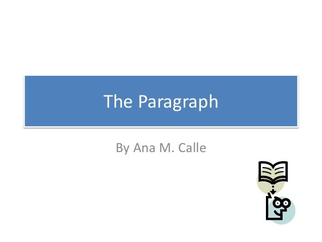 The Paragraph By Ana M. Calle
