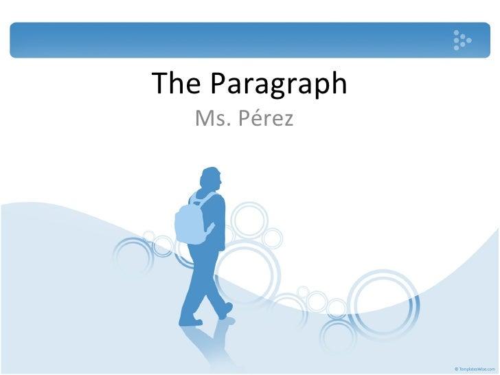 The Paragraph Ms. Pérez
