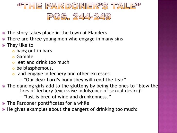 essay about the pardoner Full glossary for the canterbury tales essay questions practice projects cite this literature note character analysis the pardoner bookmark this page manage my reading list in his thus, while the pardoner is the most evil of the pilgrims.