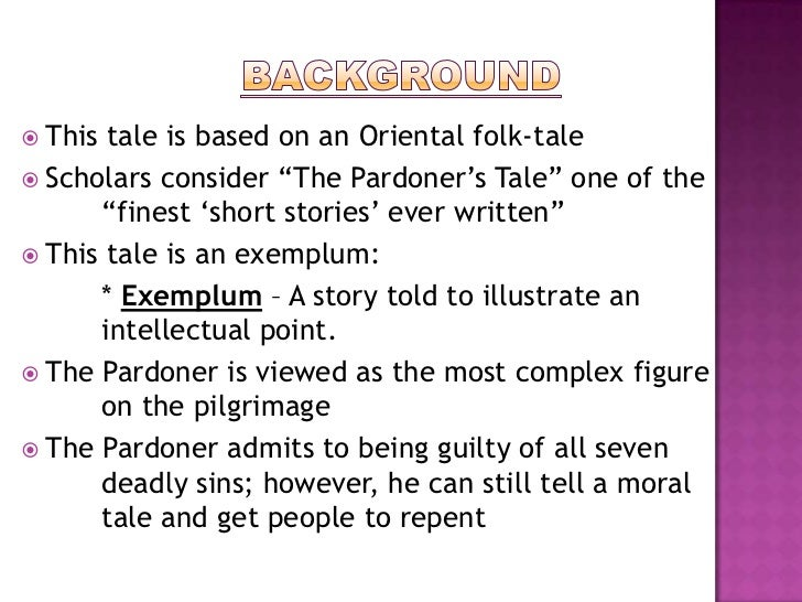 pardoners tale Free essay: summary and analysis of the pardoner's tale (the canterbury tales) prologue to the pardoner's tale: the host thinks that the cause of virginia's.