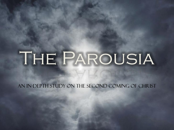 The Parousia - A look at eternity