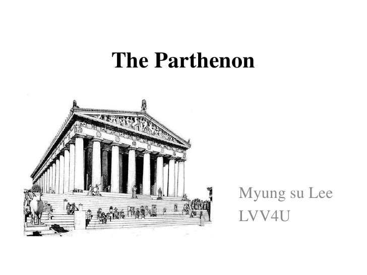 The Parthenon<br />Myungsu Lee<br />LVV4U<br />