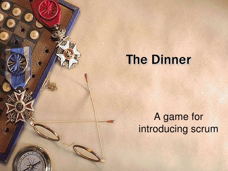 The Dinner<br />A game for introducing scrum<br />