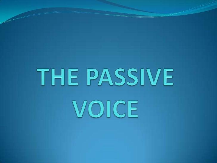 THE PASSIVE VOICE<br />