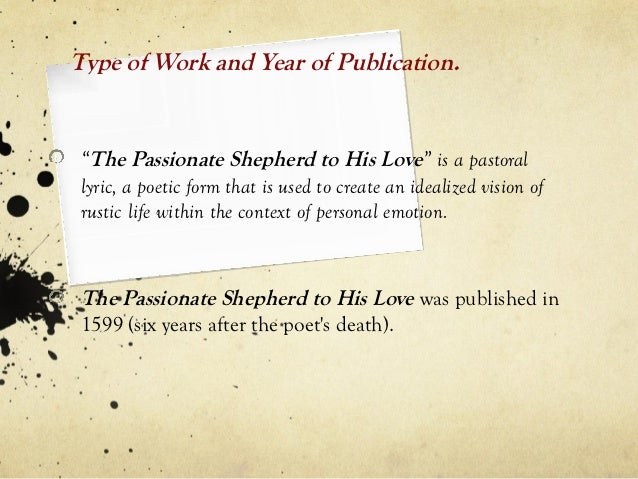 the passionate sheperd Start studying the passionate shepherd to his love learn vocabulary, terms, and more with flashcards, games, and other study tools.