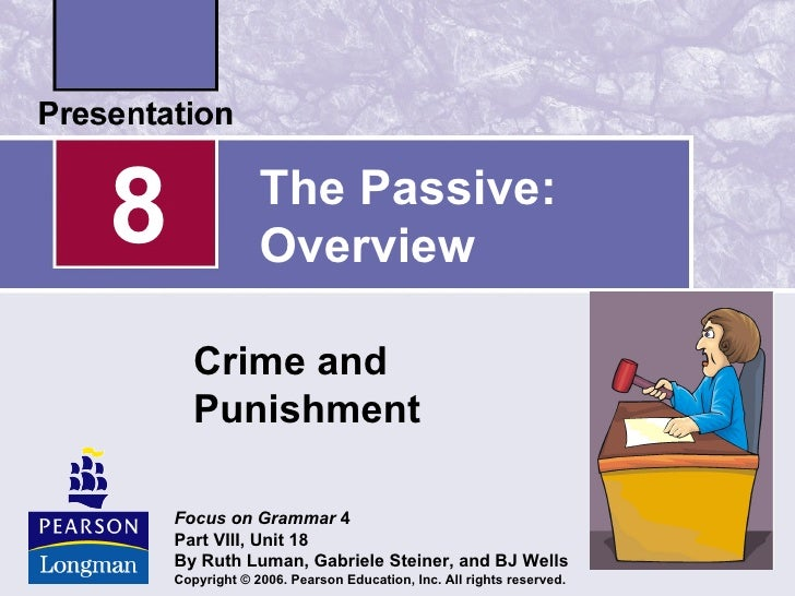 8                The Passive:                 Overview       Crime and       Punishment    Focus on Grammar 4    Part VIII...