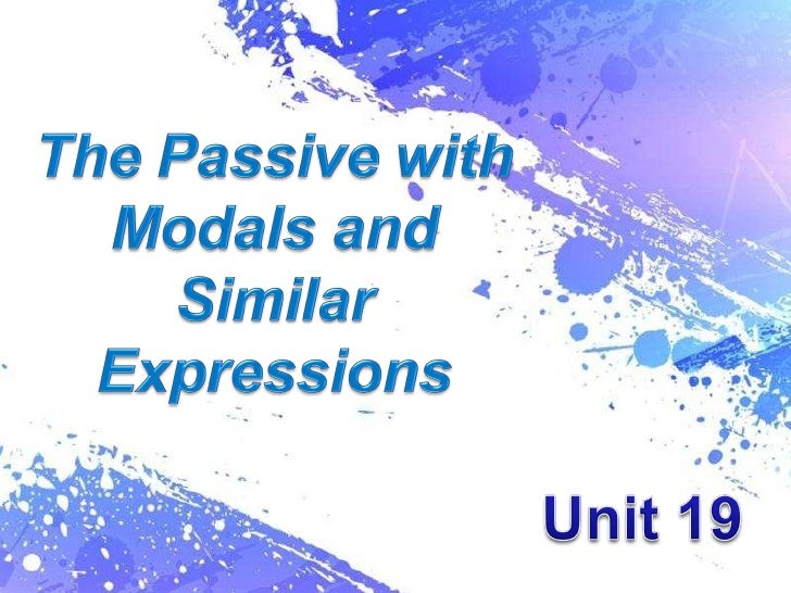 The passive with modal and similar expressions