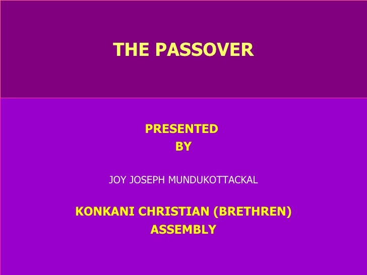 THE PASSOVER PRESENTED  BY JOY JOSEPH MUNDUKOTTACKAL KONKANI CHRISTIAN (BRETHREN) ASSEMBLY