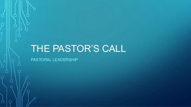 THE PASTOR'S CALL PASTORAL LEADERSHIP
