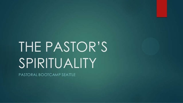 THE PASTOR'S SPIRITUALITY PASTORAL BOOTCAMP SEATTLE
