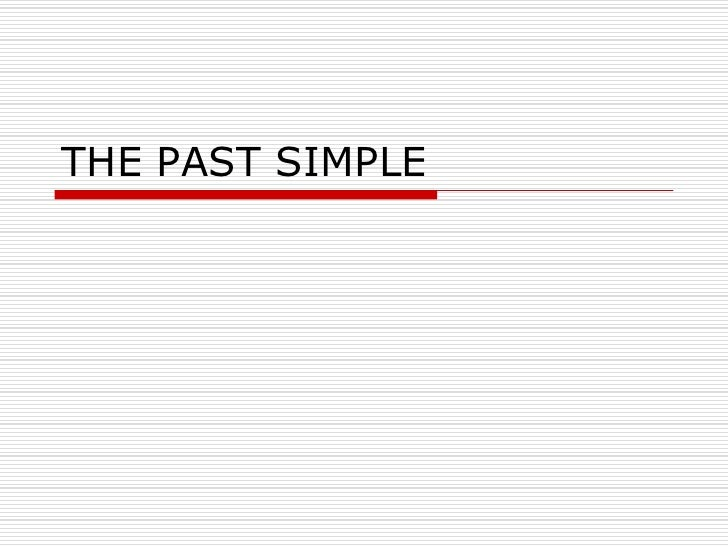 THE PAST SIMPLE<br />