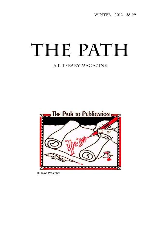 Winter 2012   $8.99The Path           A Literary Magazine©Elaine Westphal
