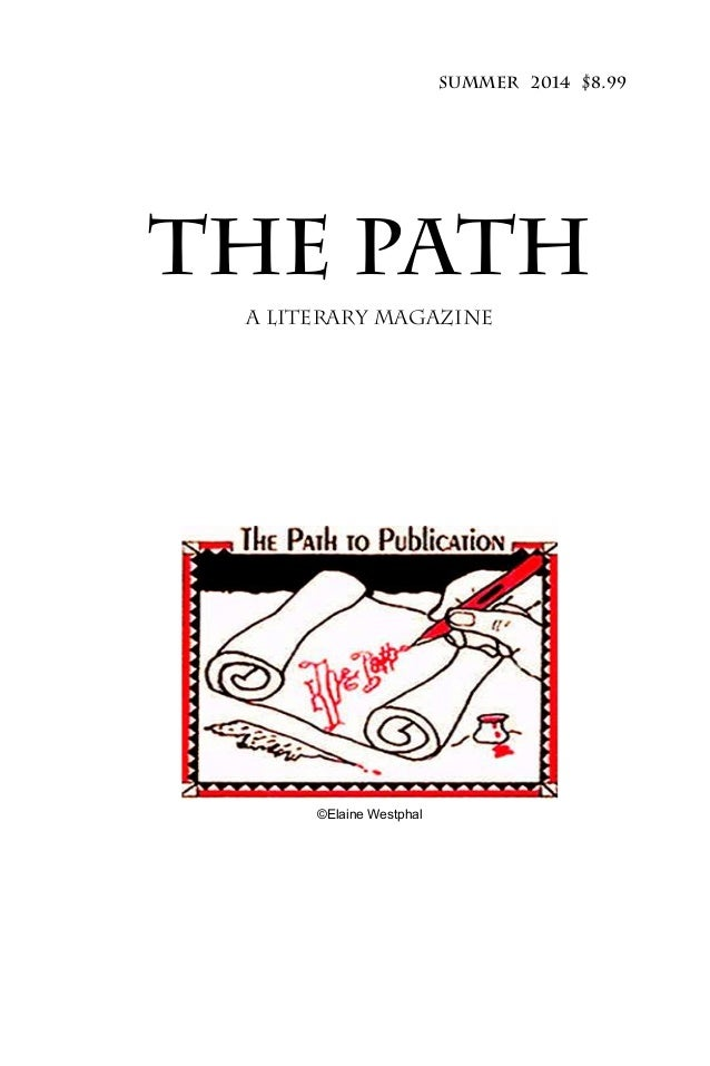 Summer 2014 $8.99 The Path A Literary Magazine ©Elaine Westphal
