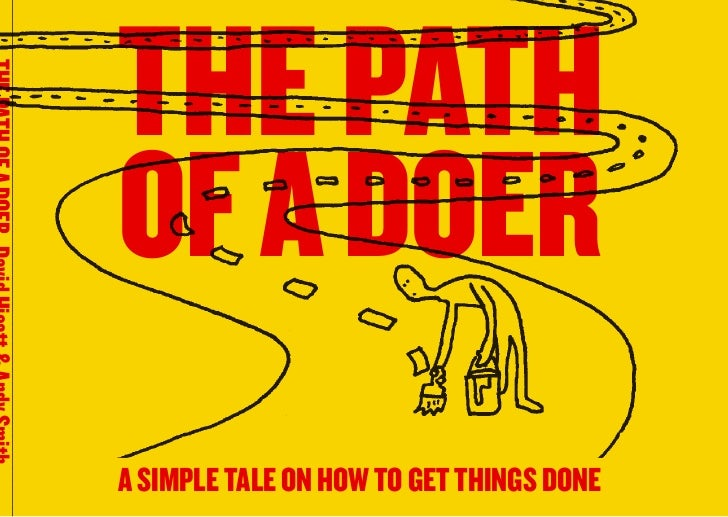 THE PATHOF A DOERA SIMPLE TALE ON HOW TO GET THINGS DONE