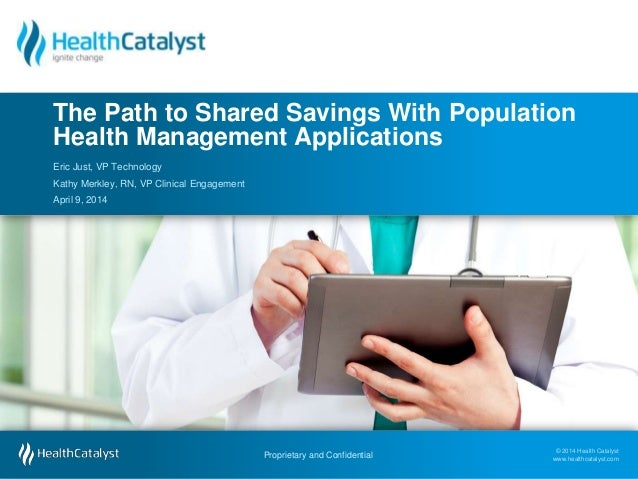© 2014 Health Catalyst www.healthcatalyst.com Proprietary and Confidential Follow Us on Twitter #TimeforAnalytics © 2014 H...