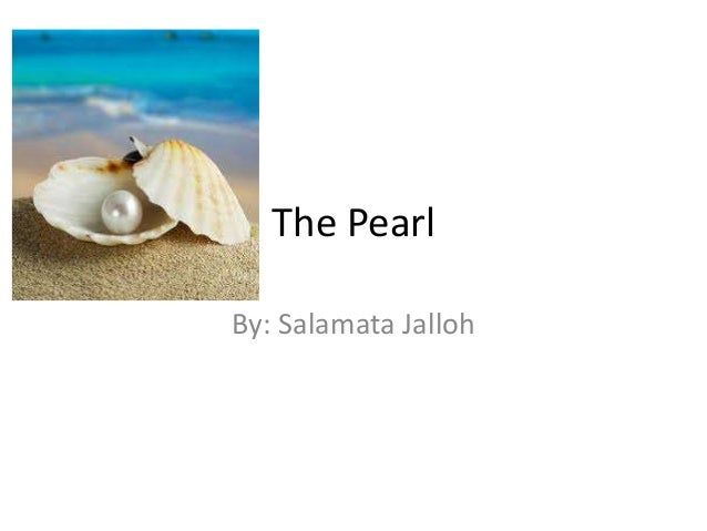The Pearl By: Salamata Jalloh
