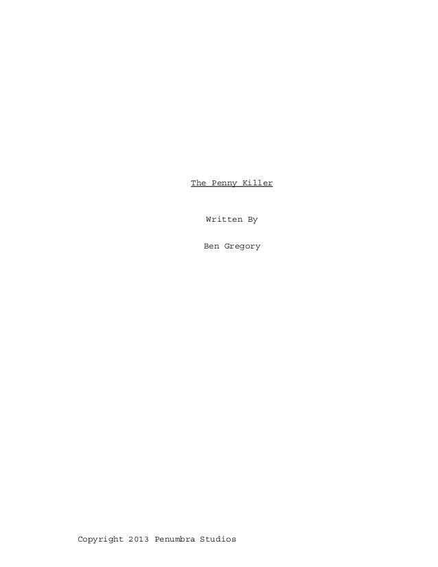 The Penny Killer Written By Ben Gregory Copyright 2013 Penumbra Studios