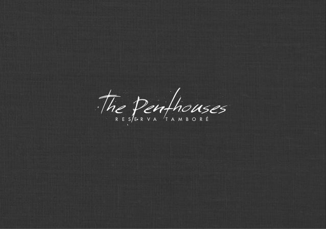 The Penthouses R E S E R V A T A M B O R É