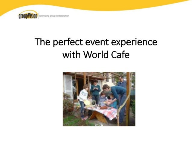 The perfect event experience with world café
