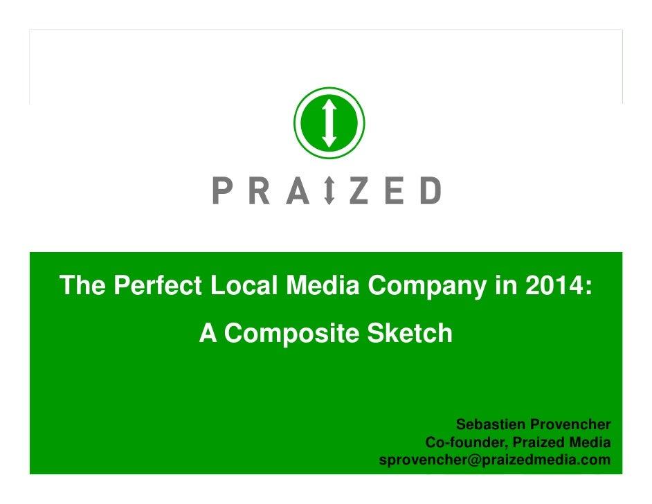 The Perfect Local Media Company   Sebastien Provencher   Lss 09 Presentation   November 2009   Final