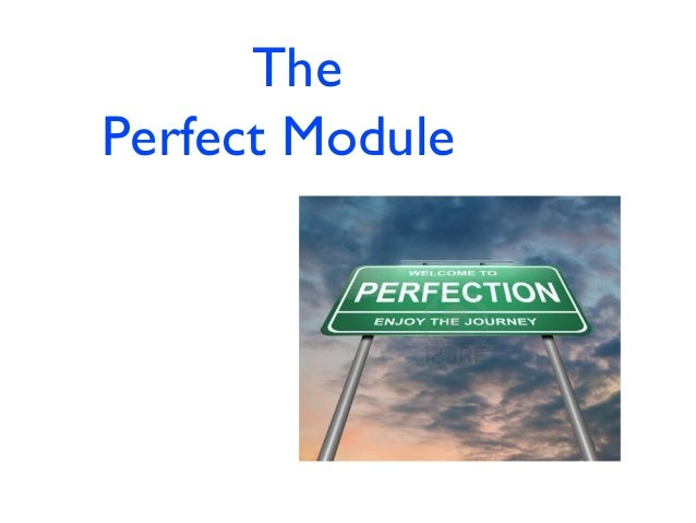 The Perfect Module