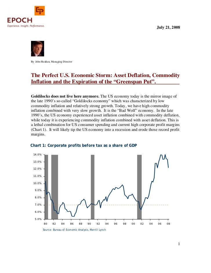 July 21, 2008     By John Reddan, Managing Director     The Perfect U.S. Economic Storm: Asset Deflation, Commodity Inflat...