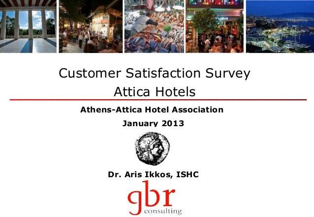 Customer Satisfaction Survey       Attica Hotels   Athens-Attica Hotel Association            January 2013         Dr. Ari...