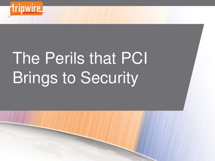 The Perils that PCI brings to Security