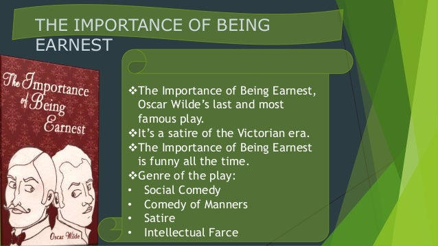 importance being earnest essays The discussion of moral messages and observations in the importance of being  earnest lean towards a more didactic approach to art.