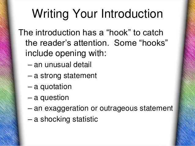 writing a good hook for a persuasive essay If you are looking for ideas and examples of essay hooks you have found the best article abot hooks and the biggest list of writing hooks good hooks for your essay.