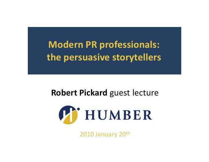 Modern PR professionals: the persuasive storytellers