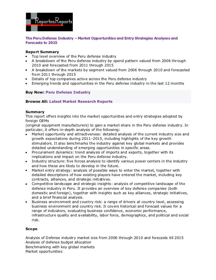 The Peru Defense Industry – Market Opportunities and Entry Strategies Analyses andForecasts to 2015Report Summary  Top lev...