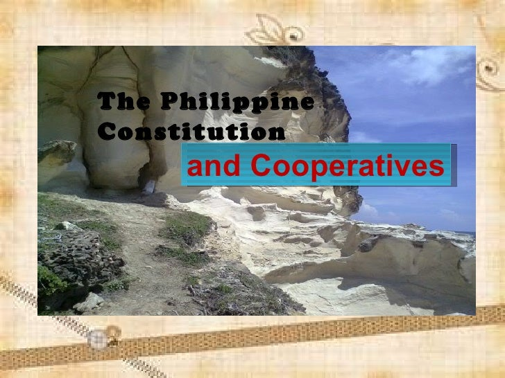 The PhilippineConstitution     and Cooperatives