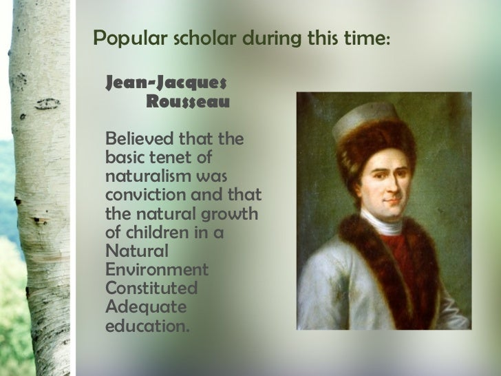 rousseau theory of education Jean-jacques rousseau (1712-1778) jean jacques rousseau was an 18th century philosopher who later became known as a revolutionary philosopher on education and a forerunner of romanticism.