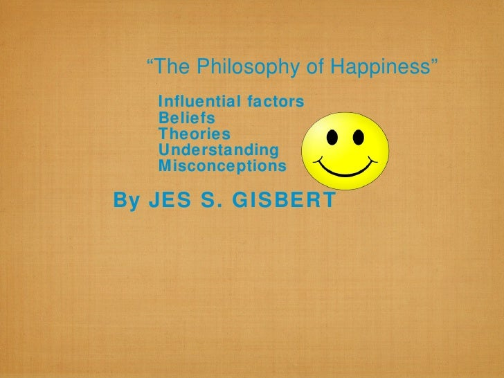 Thephilosophyofhappiness02 06-2010-100606204047-phpapp02