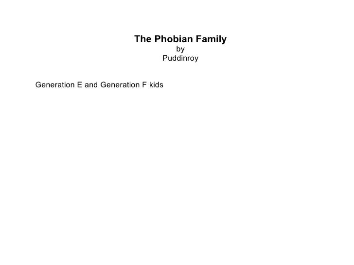 The Phobian Family by Puddinroy Generation E and Generation F kids