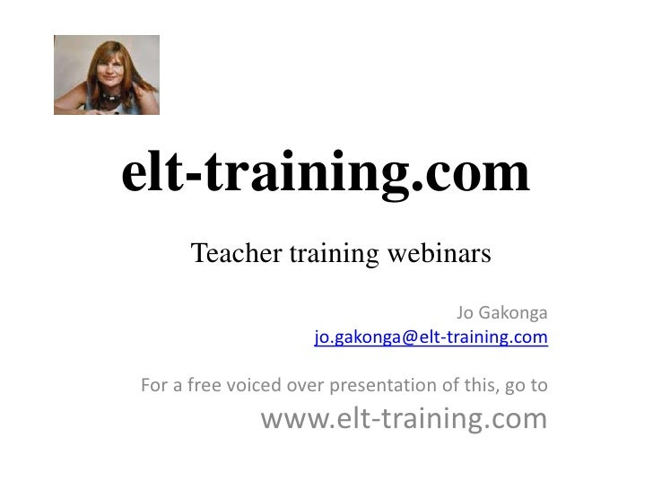 elt-training.com      Teacher training webinars                                      Jo Gakonga                     jo.gak...