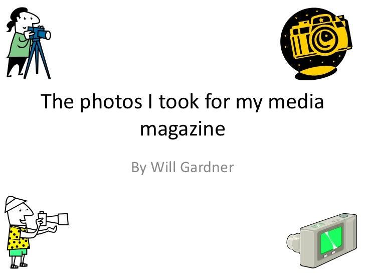 The photos i took for my media magazine