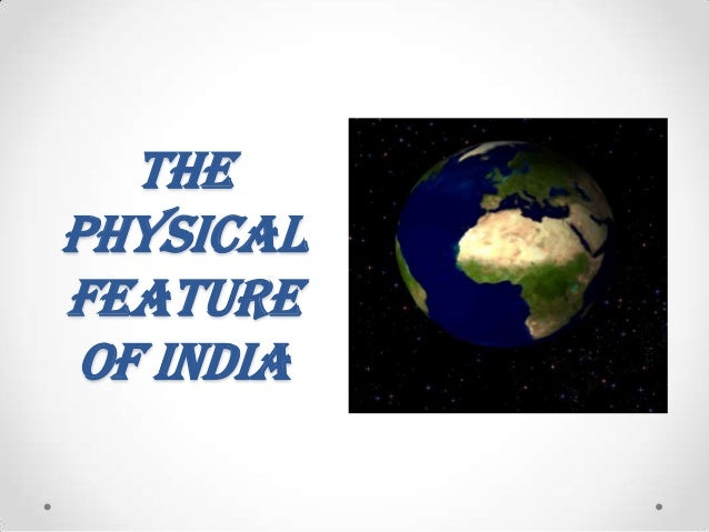 The Physical Feature Of India