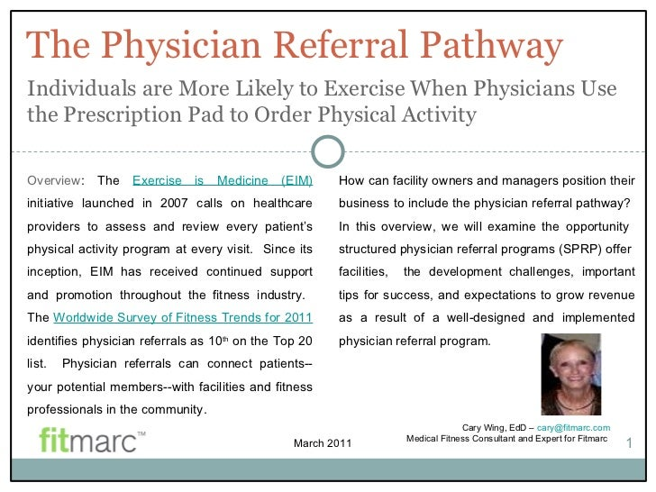 The Physician Referral Pathway 1 Overview : The  Exercise is Medicine (EIM)  initiative launched in 2007 calls on healthca...