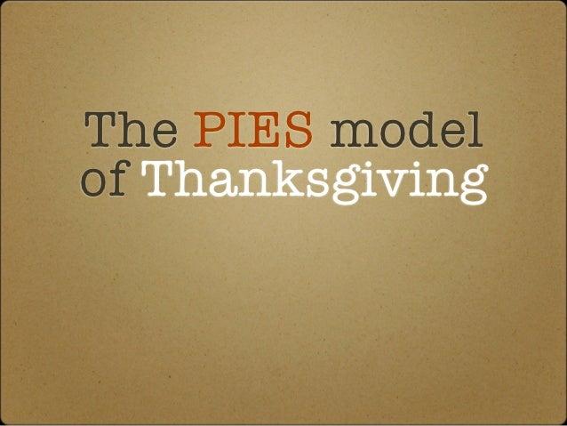 The PIES modelof Thanksgiving